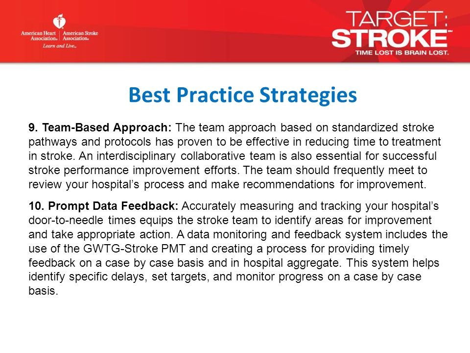 9. Team-Based Approach: The team approach based on standardized stroke pathways and protocols has proven to be effective in reducing time to treatment