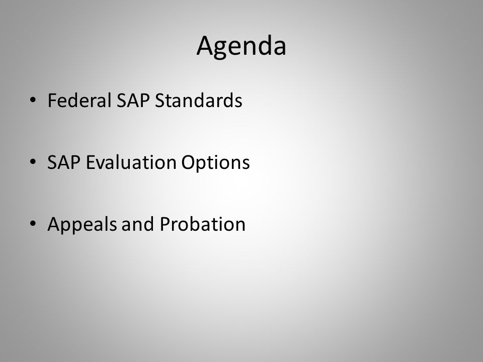 Agenda Federal SAP Standards SAP Evaluation Options Appeals and Probation