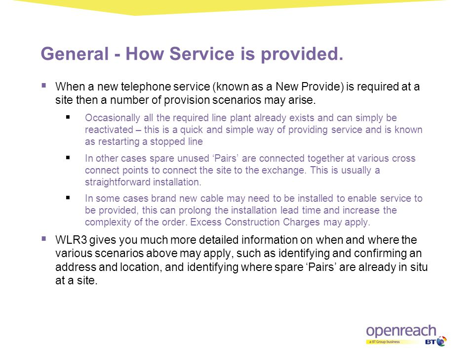 General - How Service is provided.  When a new telephone service (known as a New Provide) is required at a site then a number of provision scenarios