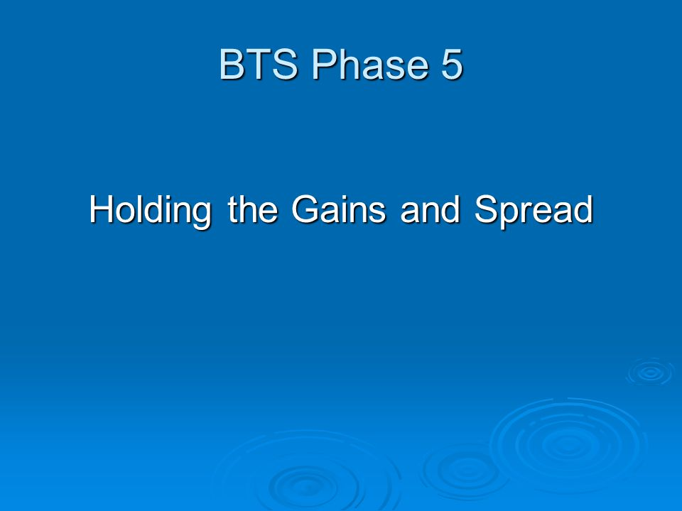 Holding the Gains  Continued tracking of improvements  Part of the BTS Design.