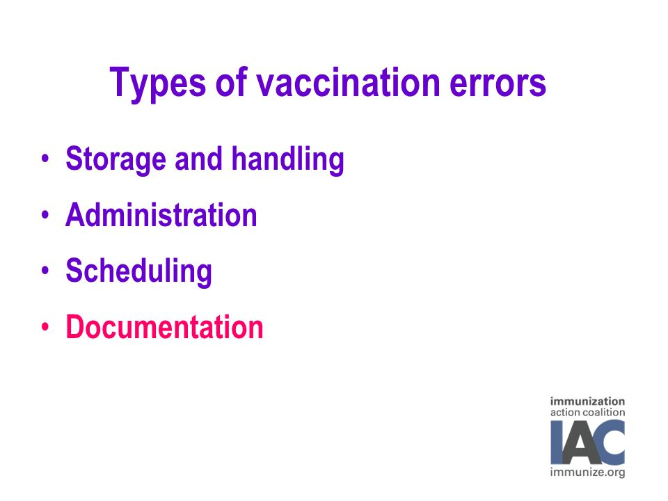 Types of vaccination errors Storage and handling Administration Scheduling Documentation