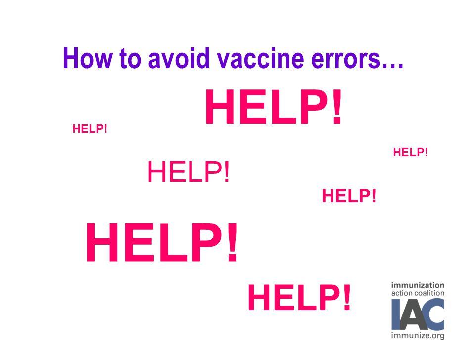 How to avoid vaccine errors… HELP!