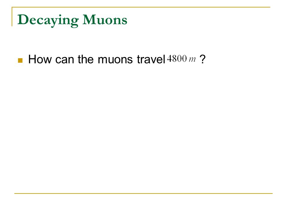 Decaying Muons How can the muons travel ?