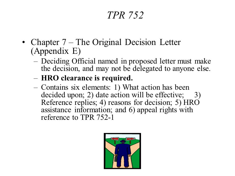 Chapter 7 – The Original Decision Letter (Appendix E) –Deciding Official named in proposed letter must make the decision, and may not be delegated to
