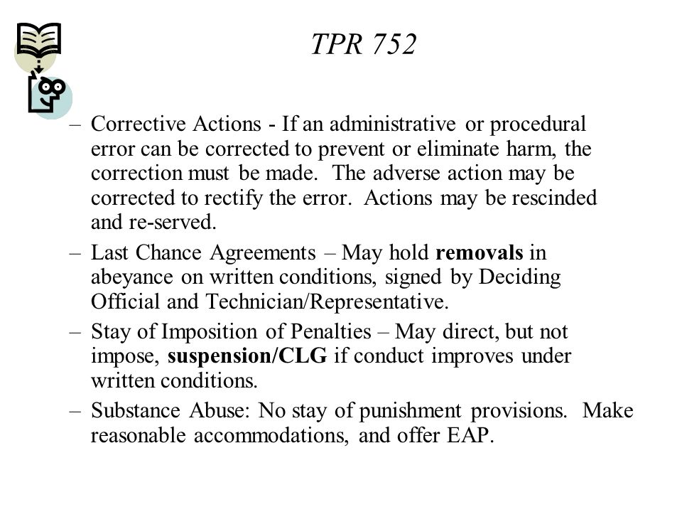 –Corrective Actions - If an administrative or procedural error can be corrected to prevent or eliminate harm, the correction must be made. The adverse