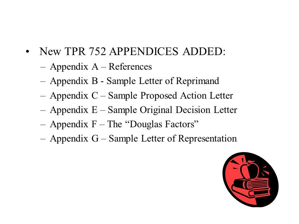 New TPR 752 APPENDICES ADDED: –Appendix A – References –Appendix B - Sample Letter of Reprimand –Appendix C – Sample Proposed Action Letter –Appendix