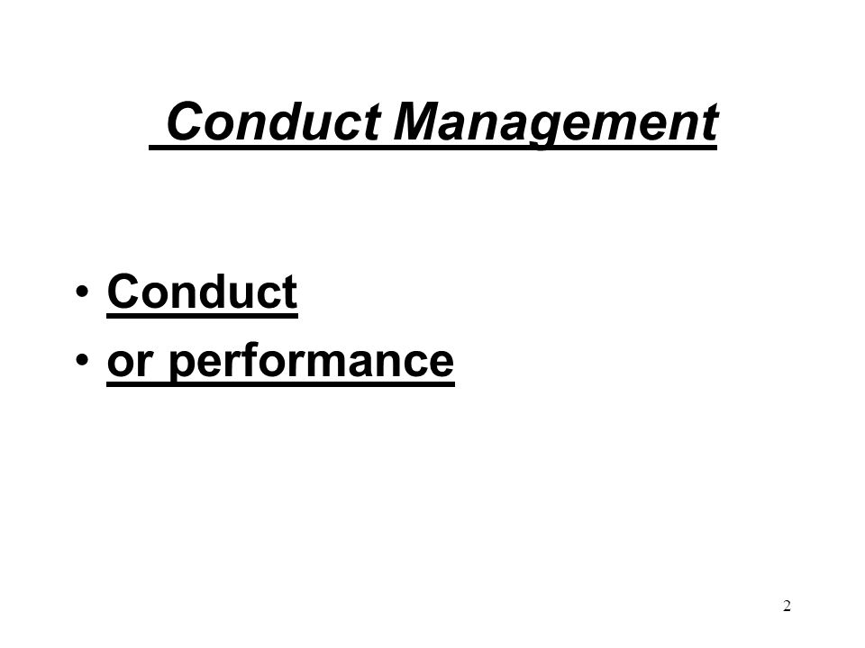 2 Conduct Management Conduct or performance