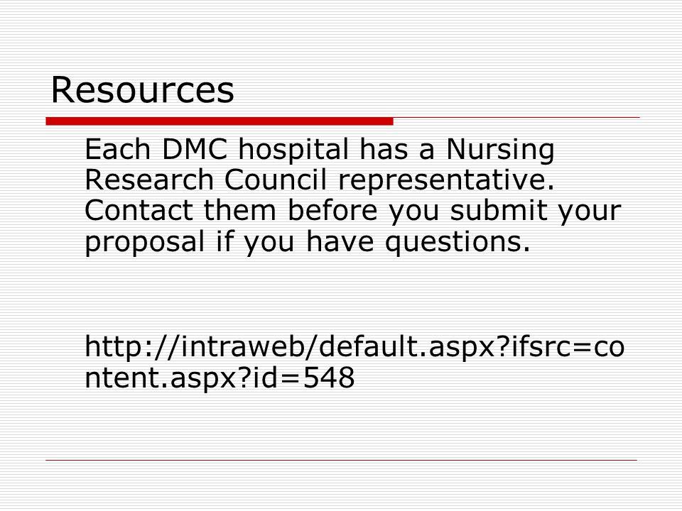 Resources Each DMC hospital has a Nursing Research Council representative.