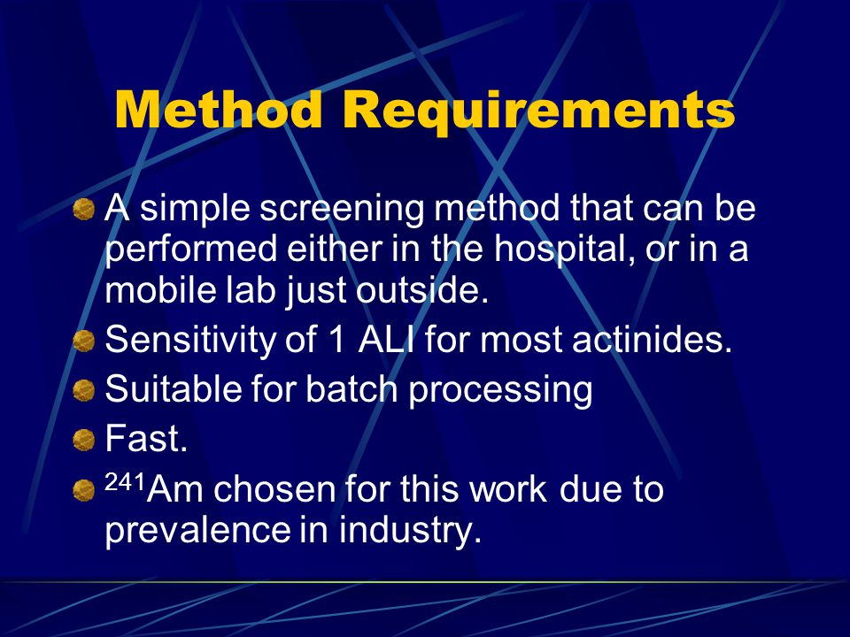 Method Requirements A simple screening method that can be performed either in the hospital, or in a mobile lab just outside.