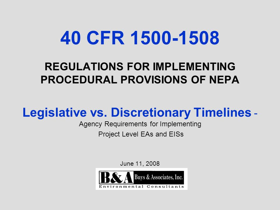 40 CFR 1500-1508 REGULATIONS FOR IMPLEMENTING PROCEDURAL PROVISIONS OF NEPA Legislative vs.