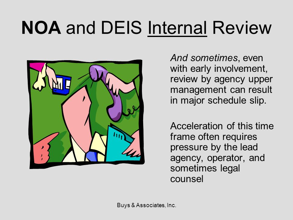 Buys & Associates, Inc. NOA and DEIS Internal Review And sometimes, even with early involvement, review by agency upper management can result in major