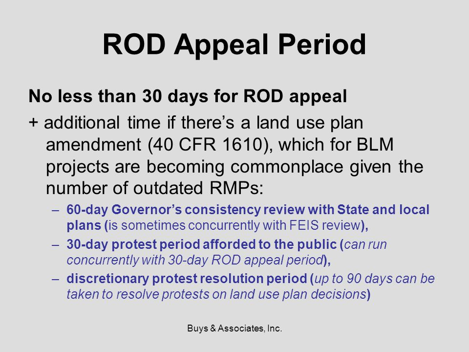 Buys & Associates, Inc. ROD Appeal Period No less than 30 days for ROD appeal + additional time if there's a land use plan amendment (40 CFR 1610), wh