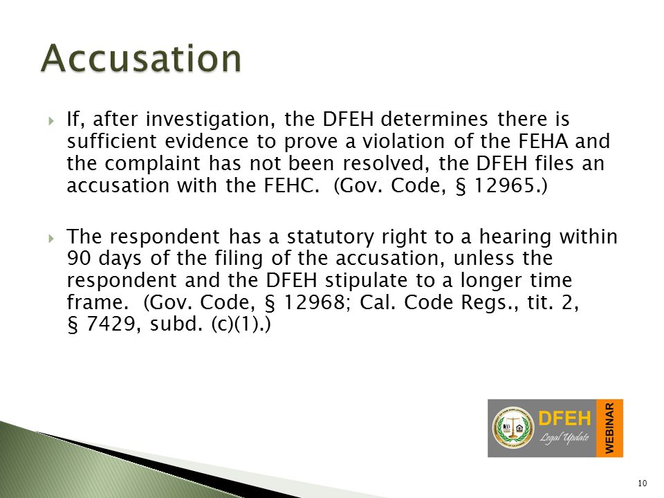 10  If, after investigation, the DFEH determines there is sufficient evidence to prove a violation of the FEHA and the complaint has not been resolved, the DFEH files an accusation with the FEHC.
