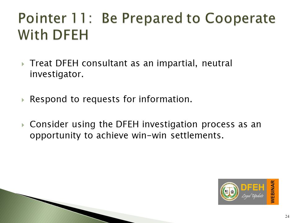 24  Treat DFEH consultant as an impartial, neutral investigator.