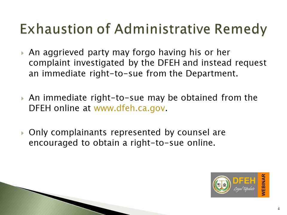 4  An aggrieved party may forgo having his or her complaint investigated by the DFEH and instead request an immediate right-to-sue from the Department.