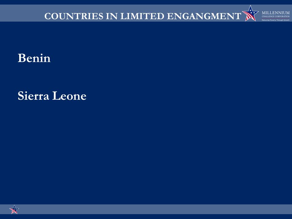 COUNTRIES IN LIMITED ENGANGMENT Benin Sierra Leone