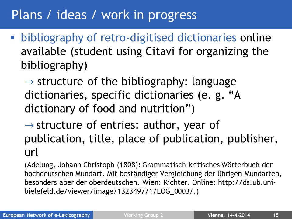 Plans / ideas / work in progress  bibliography of retro-digitised dictionaries online available (student using Citavi for organizing the bibliography