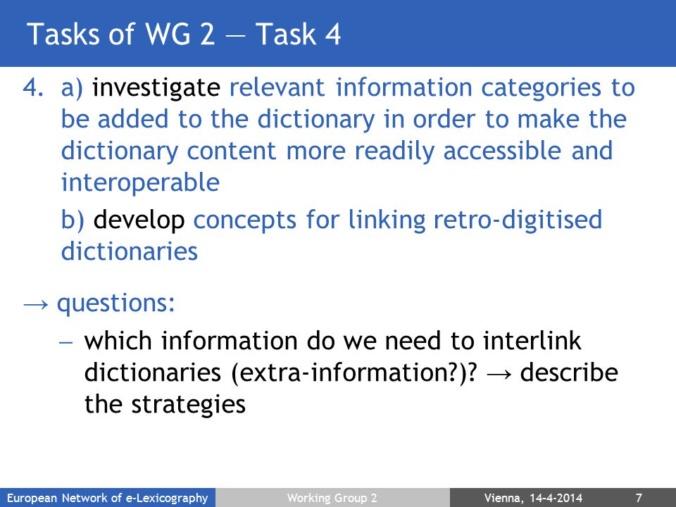 Tasks of WG 2 — Task 4 4.a) investigate relevant information categories to be added to the dictionary in order to make the dictionary content more rea