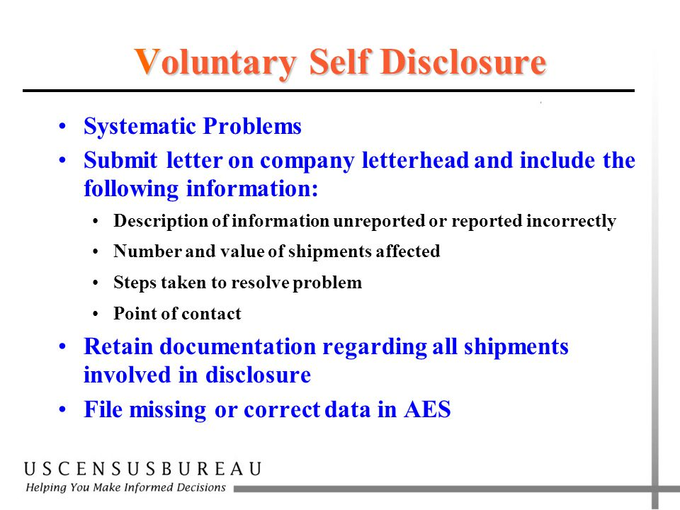 Voluntary Self Disclosure Systematic Problems Submit letter on company letterhead and include the following information: Description of information un