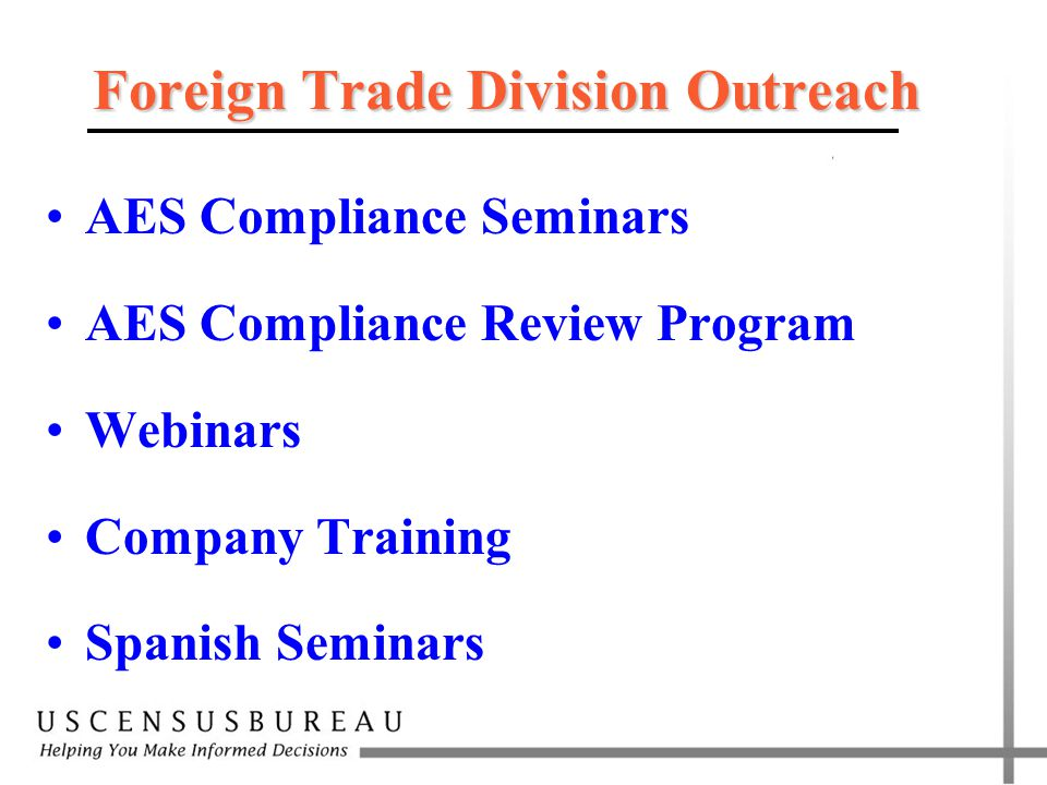 Foreign Trade Division Outreach AES Compliance Seminars AES Compliance Review Program Webinars Company Training Spanish Seminars