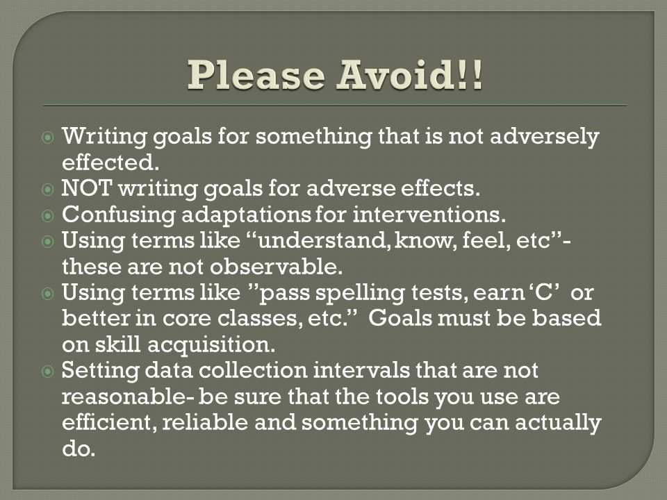  Writing goals for something that is not adversely effected.