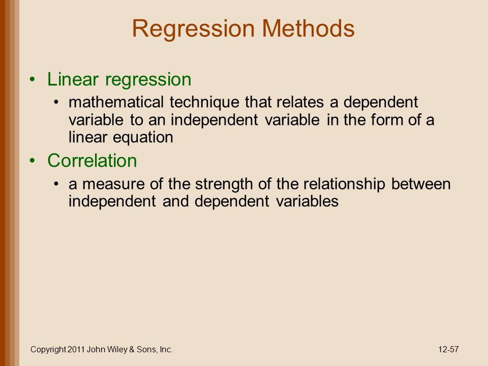 Regression Methods Linear regression mathematical technique that relates a dependent variable to an independent variable in the form of a linear equat