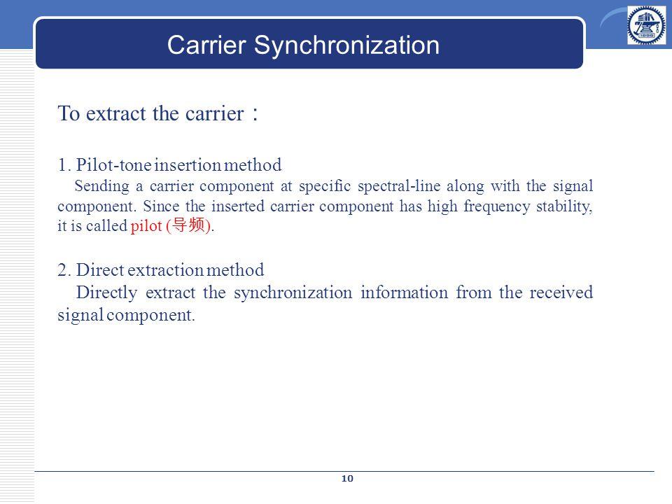 Carrier Synchronization To extract the carrier : 1.