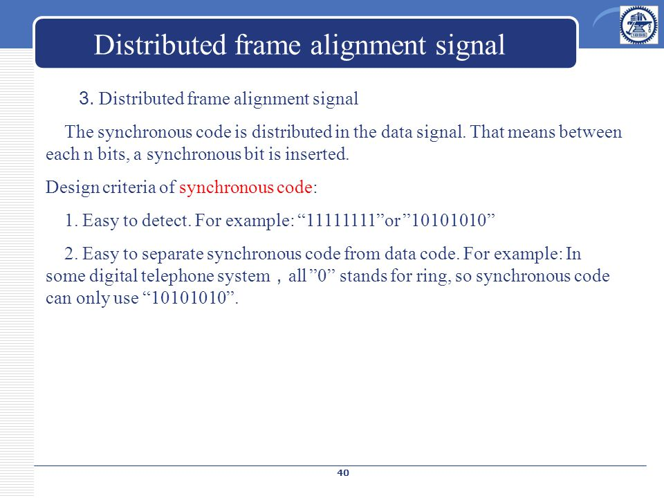 Distributed frame alignment signal 3.