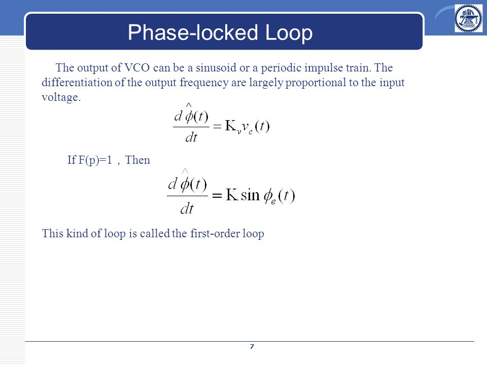 Phase-locked Loop The output of VCO can be a sinusoid or a periodic impulse train.