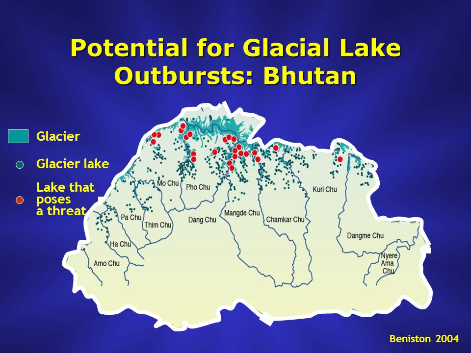 Potential for Glacial Lake Outbursts: Bhutan Glacier Glacier lake Lake that poses a threat Beniston 2004