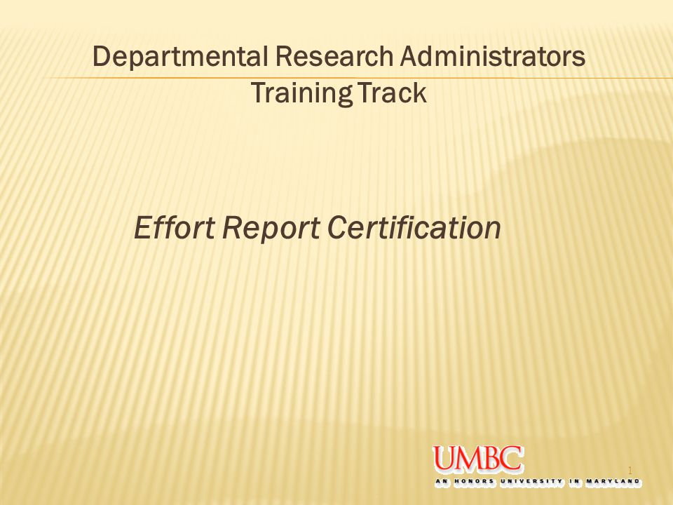Effort Report Certification 1 Departmental Research Administrators Training Track