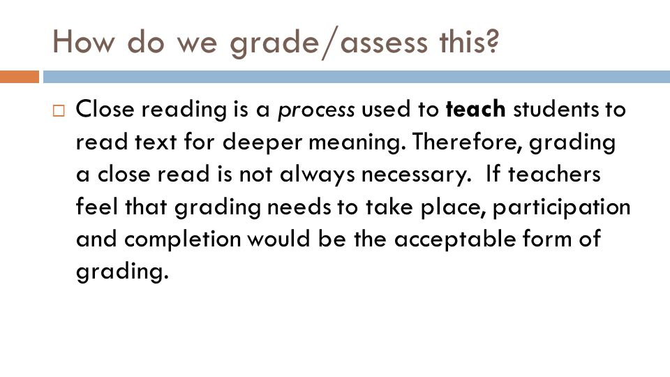In Closing…  Close reading does not change what you teach.