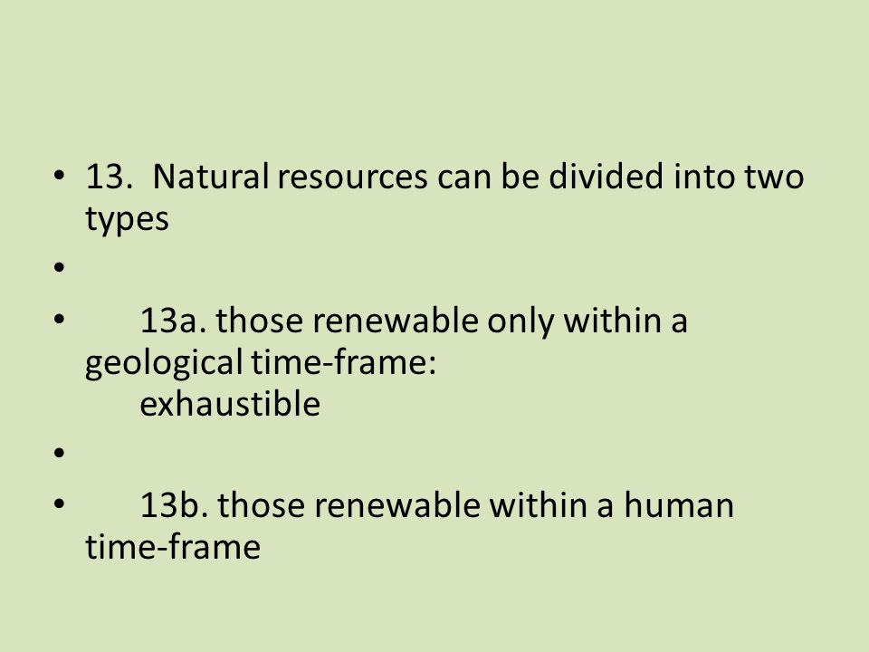 13. Natural resources can be divided into two types 13a.