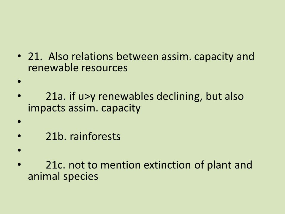 21. Also relations between assim. capacity and renewable resources 21a.