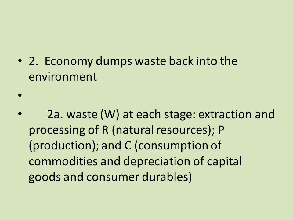 2. Economy dumps waste back into the environment 2a.