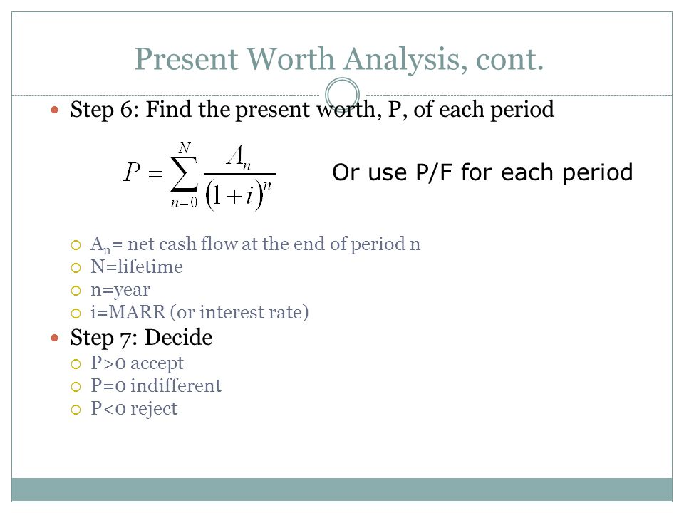 Present Worth Analysis, cont.