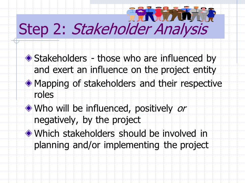 Step 6: Inputs/Resources Experts and personnel (local and foreign, counter part, project group) Financing (loans, grants, funds) cost sharing.