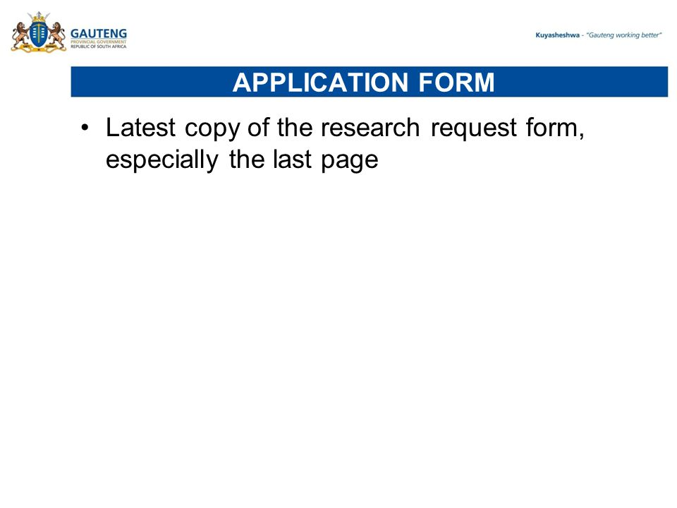 APPLICATION FORM Latest copy of the research request form, especially the last page