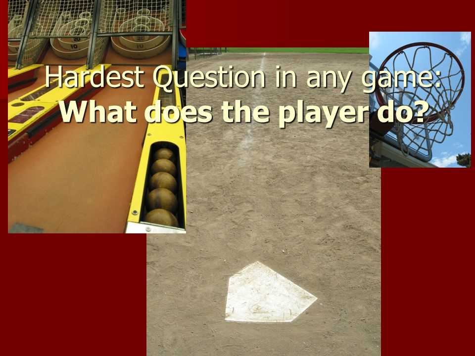 Hardest Question in any game: What does the player do