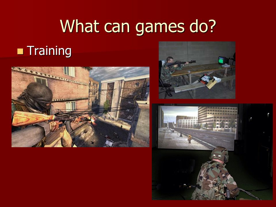 Training Training What can games do