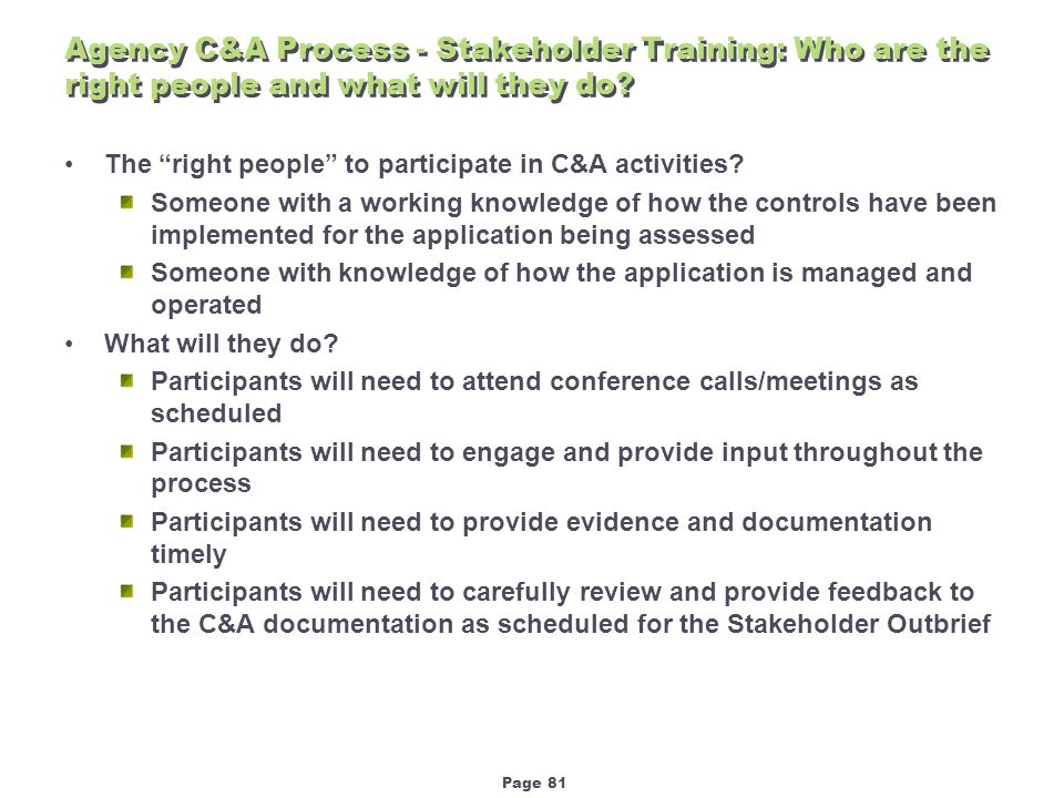 Page 81 Agency C&A Process - Stakeholder Training: Who are the right people and what will they do.