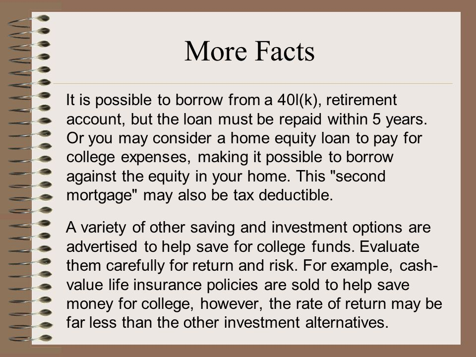 More Facts It is possible to borrow from a 40l(k), retirement account, but the loan must be repaid within 5 years.