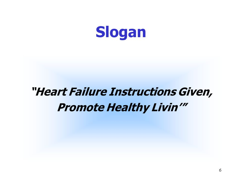 6 Slogan Heart Failure Instructions Given, Promote Healthy Livin'
