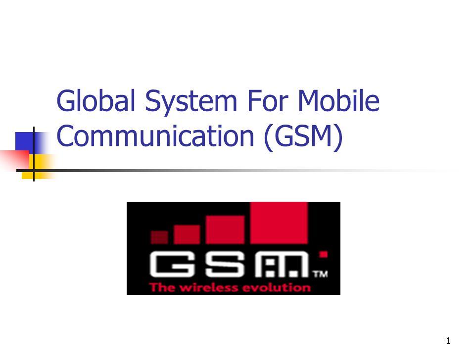 1 Global System For Mobile Communication (GSM)