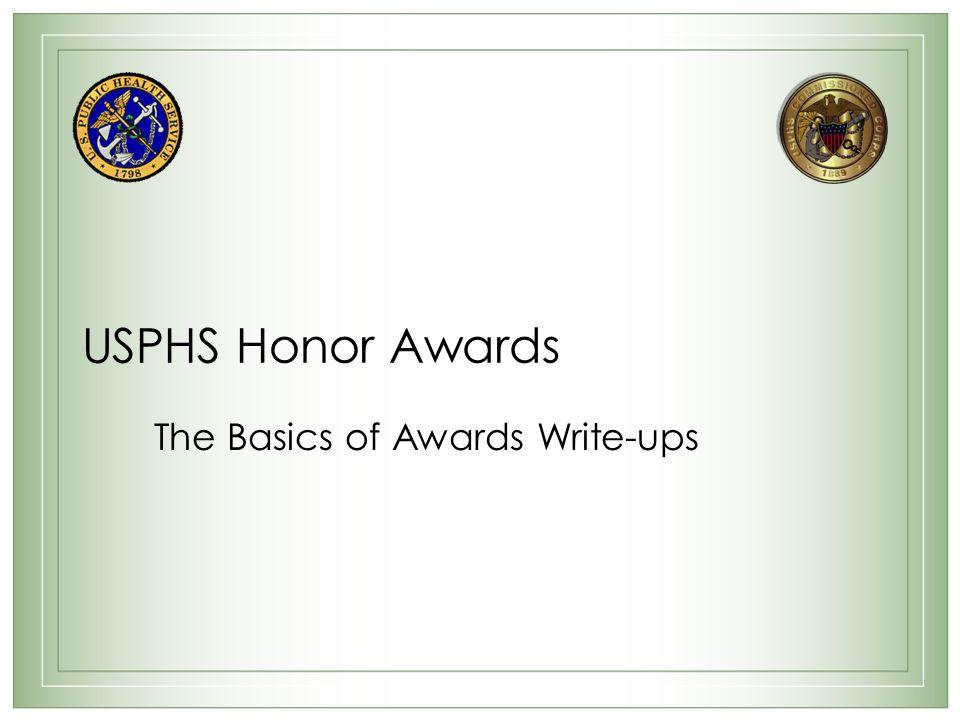 USPHS Honor Awards The Basics of Awards Write-ups