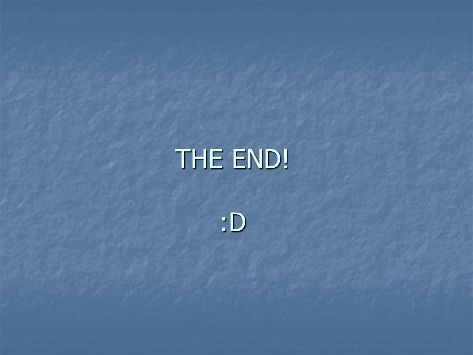 THE END! :D