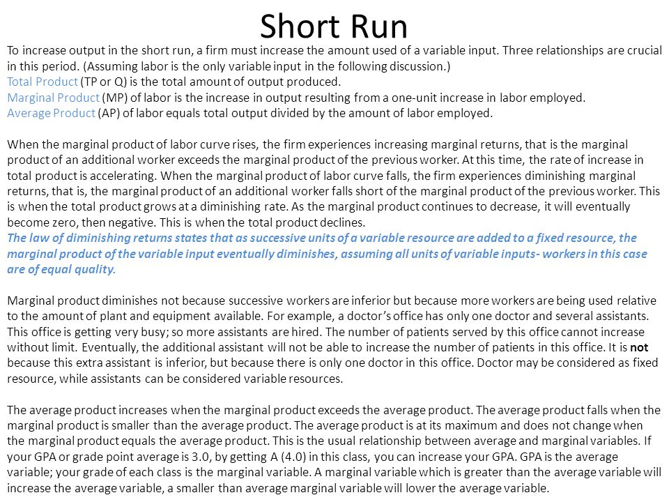 Short Run Costs Total Cost (TC) is the cost of all the productive resources used by the firm.