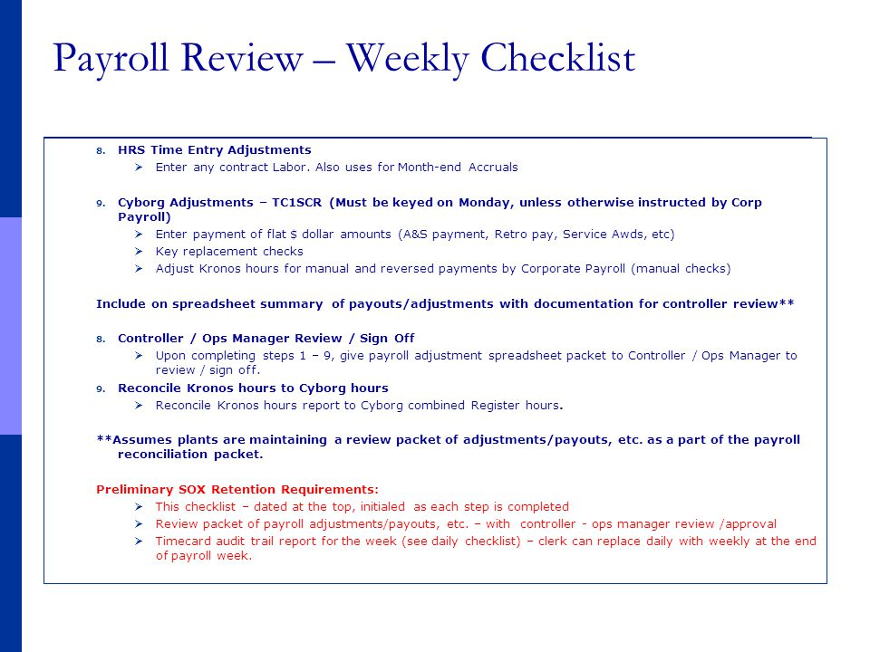 Payroll Review – Weekly Checklist 8. HRS Time Entry Adjustments  Enter any contract Labor. Also uses for Month-end Accruals 9. Cyborg Adjustments – T