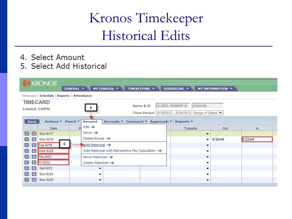Kronos Timekeeper Historical Edits 4.Select Amount 5.Select Add Historical