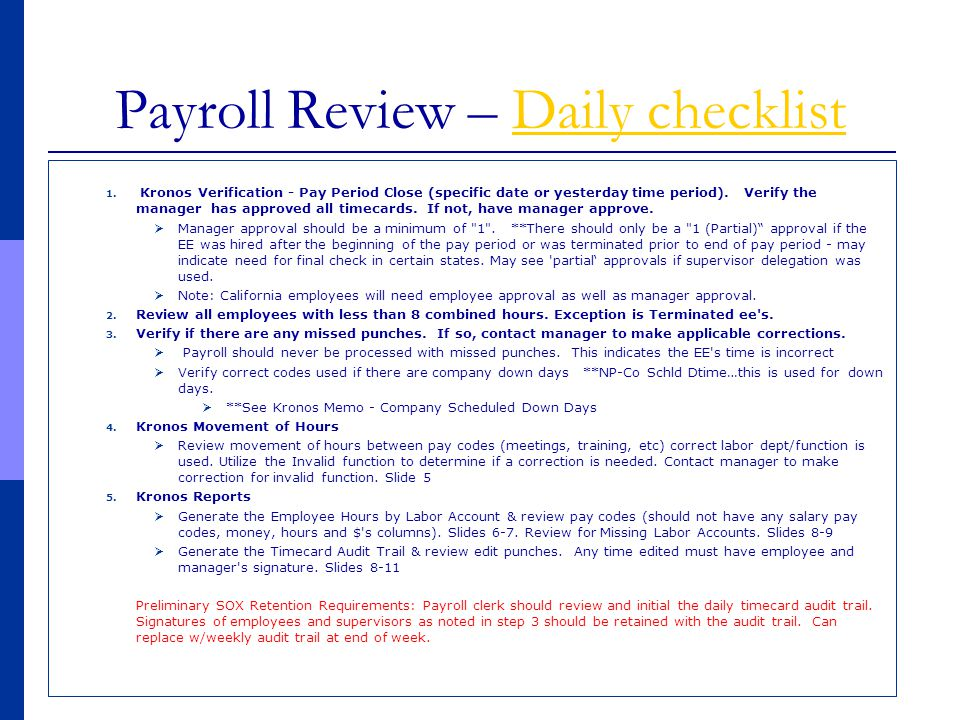 Payroll Review – Daily checklistDaily checklist 1. Kronos Verification - Pay Period Close (specific date or yesterday time period). Verify the manager